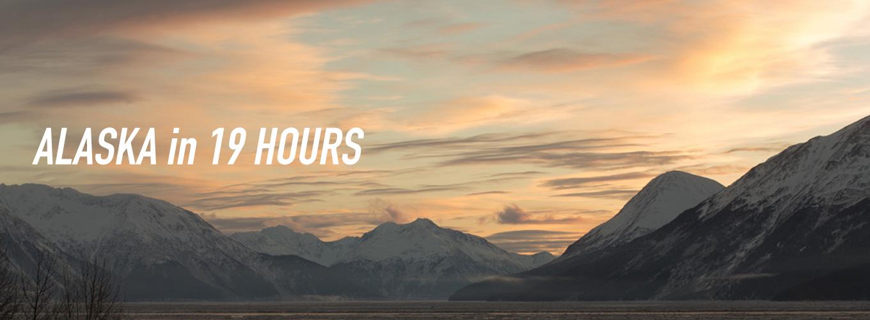 Alaska in 19 Hours