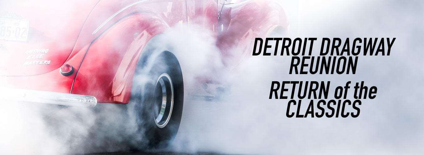 Detroit Dragway Reunion: Return of the Classics