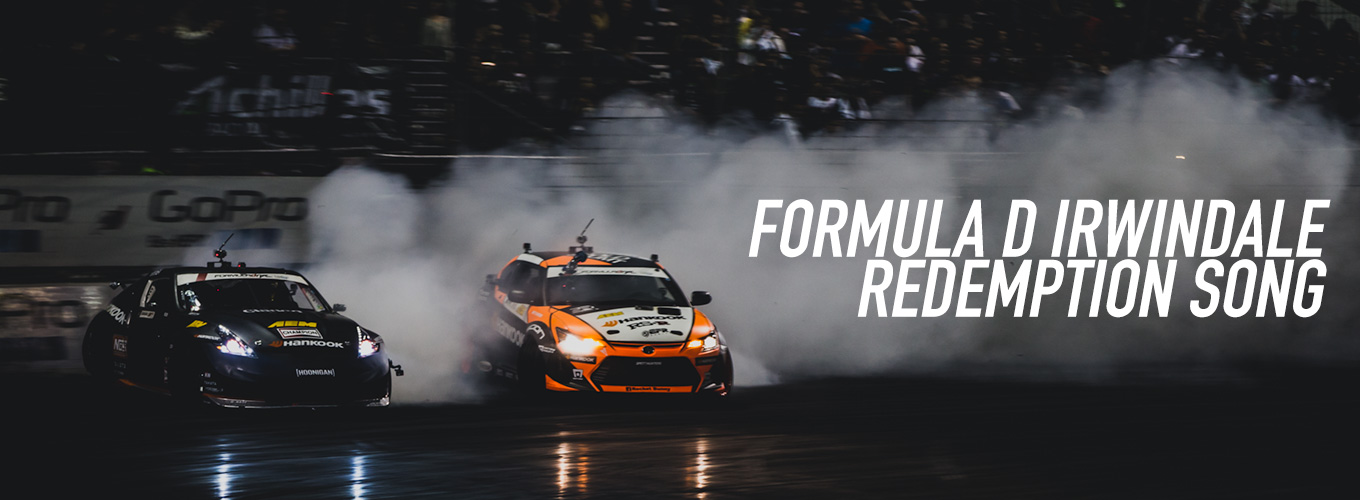 Formula D Irwindale: Redemption Song