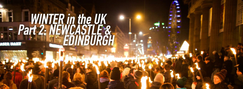 Winter in the UK Part 2: Newcastle & Edinburgh