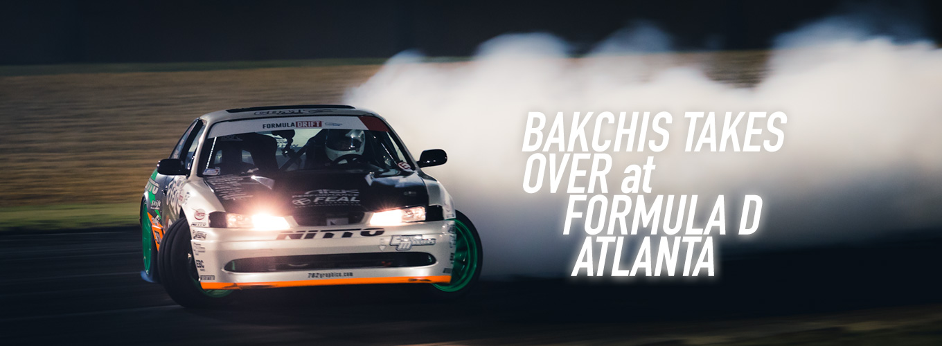 Bakchis Takes Over at Formula D Atlanta