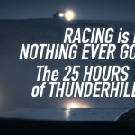 Racing is Easy and Nothing Ever Goes Wrong