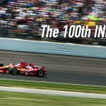 The 100th Indy 500